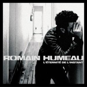 album Romain Humeau l'éternité de l'instant